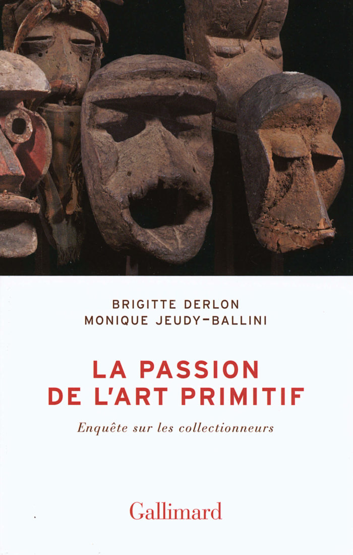 Monique Jeudy-Ballini, _La Passion de l'art primitif_