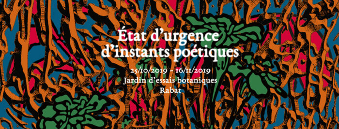 Affiche états d'urgance d'instants poétiques par nassim azarzar, un projet d'art dans l'espace public au Maroc, Jardin Botanique de Rabat, Bouchra Salih